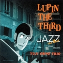 LUPIN THE THIRD 「JAZZ」 ~the 2nd~/大野雄二