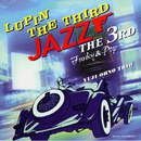 LUPIN THE THIRD 「JAZZ」 ~the 3rd~ Funky & Pop/大野雄二トリオ