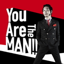 You Are The MAN!!/上杉周大