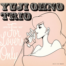 "LUPIN THE THIRD ""JAZZ"" 「FOR LOVERS ONLY」/Yuji Ohno Trio"