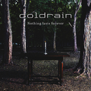 Nothing lasts forever/coldrain