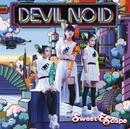 Sweet Escape/DEVIL NO ID