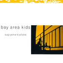 bay area kids/杉山清貴