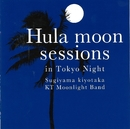 Hula moon sessions in Tokyo Night/杉山清貴