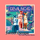 Sweet Escape [Pa's Lam System Remix]/DEVIL NO ID