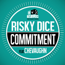 COMMITMENT feat. CHEVAUGHN/RISKY DICE