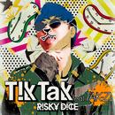 Tik Tak feat.TAK-Z/RISKY DICE