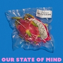 Our State of Mind/FAITH