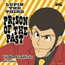 LUPIN THE THIRD ~PRISON OF THE PAST~/Yuji Ohno & Lupintic Six