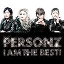 I AM THE BEST!/PERSONZ