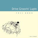 Drive Groovin' Lupin/大野雄二