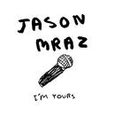 I'm Yours/Jason Mraz
