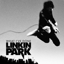What I've Done/Linkin Park