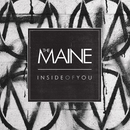 Inside Of You/The Maine