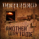 Another Way To Die/Disturbed