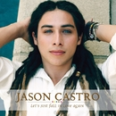 Let's Just Fall In Love Again/Jason Castro