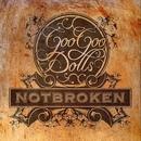 Notbroken/GOO GOO DOLLS