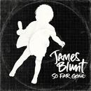 So Far Gone/James Blunt