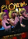 Live By Request - Concert Film Plus Extras (Digital DMVD)/Blondie