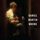 Up Above My Head/Daniel Martin Moore
