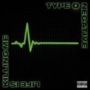 I Don't Wanna Be Me/Type O Negative