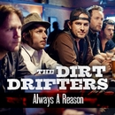Always A Reason (video)/The Dirt Drifters