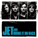 Bring It On Back/Jet