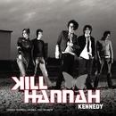 Kennedy (Live video)/Kill Hannah