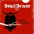 Pray For Villains/Devildriver