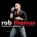 Streetcorner Symphony (Live At Red Rocks)/Rob Thomas