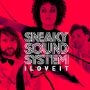 I Love It/Sneaky Sound System