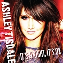 It's Alright It's OK/Ashley Tisdale