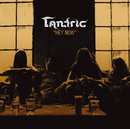 Hey Now/Tantric