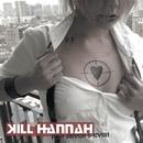 Unwanted/Kill Hannah