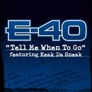 Tell Me When to Go (feat. Keak Da Sneak) [Main Version With Intro]/E-40