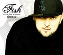 Grossa (Video clip)/Fish