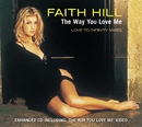 The Way You Love Me/Faith Hill