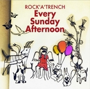 Every Sunday Afternoon (バンドVer.)/ROCK'A'TRENCH