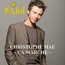 Ca Marche/Christophe Maé