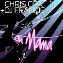 Oh Mama/Chris Cox & DJ Frankie