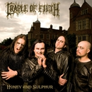 Honey and Sulpur/Cradle Of Filth
