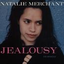 Jealousy/Natalie Merchant