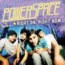 Right On,Right Now/Powerspace