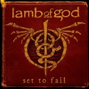 Set To Fail/Lamb of God