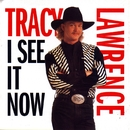 I See It Now/Tracy Lawrence