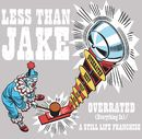 Overrated [Everything Is] (Video)/Less Than Jake