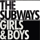 Girls & Boys/The Subways