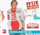 Mädchen, mach dich frei/Axel Fischer
