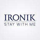 Stay With Me [Everybody's Free]/Ironik
