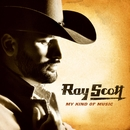 My Kind Of Music [Video w/ Album Version Audio]/Ray Scott